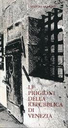 Le Prigioni della Repubblica di Venezia