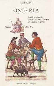 Osteria, guida spirituale delle osterie italiane da Verona a Capri.