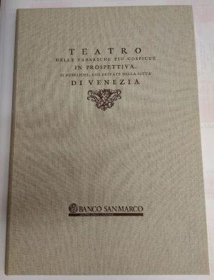 Teatro delle fabbriche più cospicue in prospettiva, si' pubbliche, che private della città di Venezia